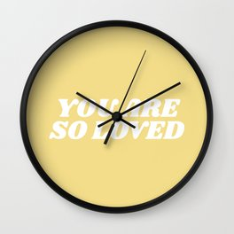 you are so loved Wall Clock