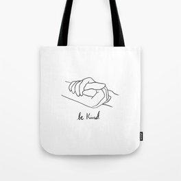 be kind. Tote Bag