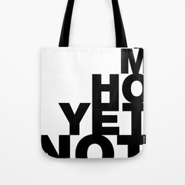 Not Yet Home Tote Bag