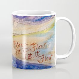 let it flow Coffee Mug