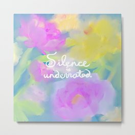 Silence is Underrated Quote Romantic Floral Blue Watercolor Purple Pink Flowers Metal Print