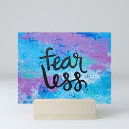 Fear Less Mini Art Print