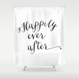 {Happily ever after} Shower Curtain