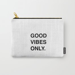 GOOD VIBES ONLY. Carry-All Pouch