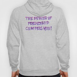 The Power of Friendship Hoody