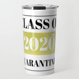 Class of 2020 Quarantined T-Shirt  Travel Mug