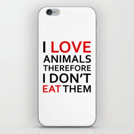 I Love Animals, Therefore I Don't Eat Them Black iPhone Skin