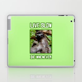Live Slow Die Whenever Laptop & iPad Skin