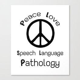 Peace Love Speech Language Pathology Canvas Print