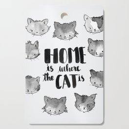 HOME is where the CAT is - black and white Cutting Board