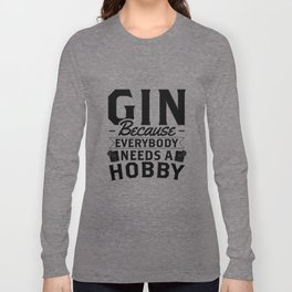 Gin Hobby | Drinking Alcohol Party Tonic Gifts Long Sleeve T-shirt