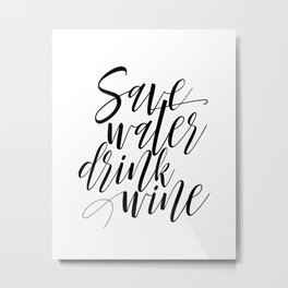 "Printable Art ""Save Water Drink Wine"" Wall Art Wall Prints Gallery Wall Prints Funny Art Metal Print"