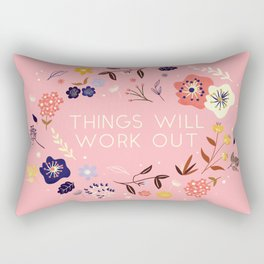 Things will work out - flowers and type Rectangular Pillow
