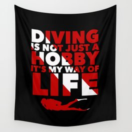 Scuba diving is my way of life Wall Tapestry