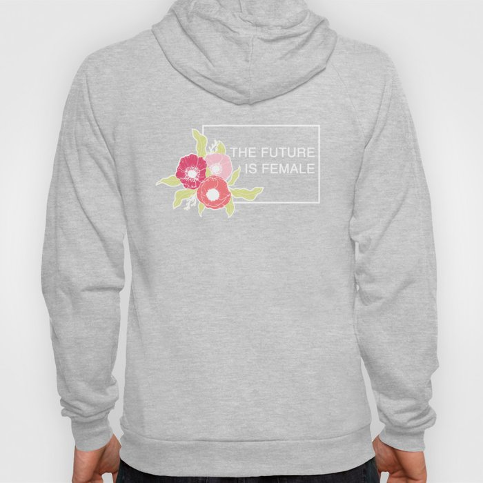 The Future Is Female #society6 #buyart Hoody