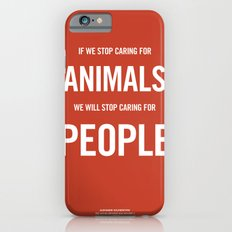 If we stop caring for animals iPhone 6s Slim Case