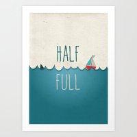 HALF FULL Art Print