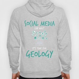 Social Media Can Wait Time For Geology Hoody