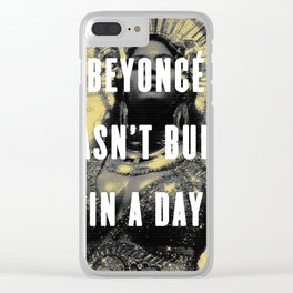 Bey Wasn't Built In A Day Clear iPhone Case