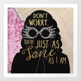 Sane As I am Art Print