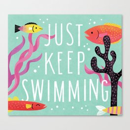 Just Keep Swimming Canvas Print