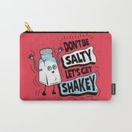 Don't be Salty Let's Get Shakey - Salt Shaker Carry-All Pouch