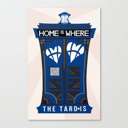 Home is Where the TARD-IS Canvas Print