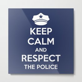 Respect The Police Metal Print