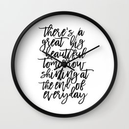 There' A Great Big Beautiful Tomorrow Shining At The End of Everyday,Kids Room Decor,Children Wall Clock