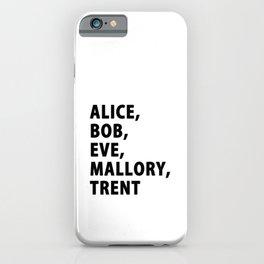 IT Security Cyber Security Alice Bob Hacker iPhone Case