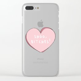 Shoo,Bitches! Cute Pink Heart Graphic Clear iPhone Case