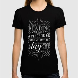 Reading gives us a place to go T-shirt