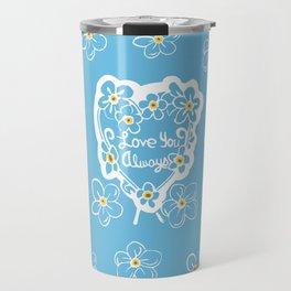 Forget-Me-Nots Love You Always Travel Mug