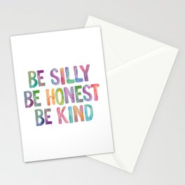 Be Silly Be Honest Be Kind Stationery Cards