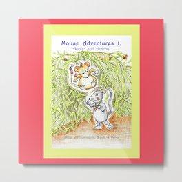 Mouse Adventures 1, Adolfo and Athena Metal Print