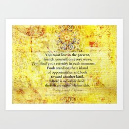 Live in the moment quote Henry David Thoreau Art Print