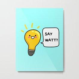 Wattever! Metal Print