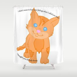 Cat called you stupid Shower Curtain