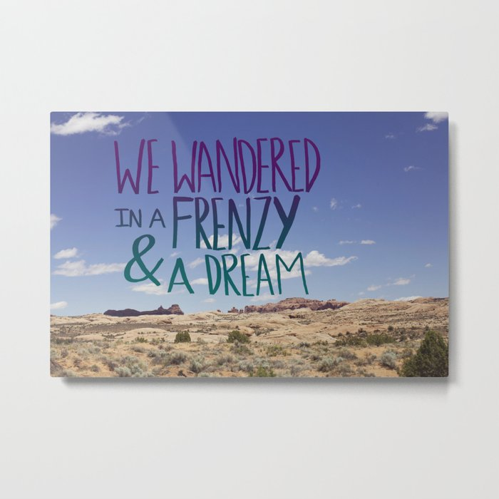 Frenzy + Dream Metal Print