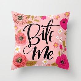 Pretty Not So Swe*ry: Bite Me Throw Pillow