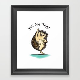 Motivational Hedgehog Framed Art Print