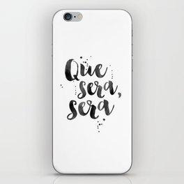 QUE SERA SERA, Spanish Quote,Spanish Decor,Inspirational Quote,Modern Art,Watercolor Brush,Whatever iPhone Skin