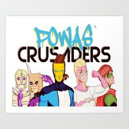 Powas' Crusaders Art Print