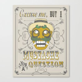 Excuse me but I... Canvas Print
