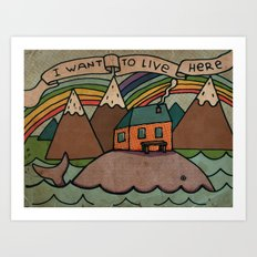 I want to live here! Art Print