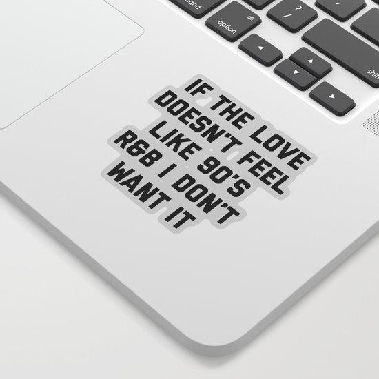 Love 90's R&B Funny Quote by envyart