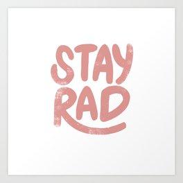 Stay Rad Vintage Pink Art Print