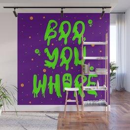 Boo you whore Wall Mural