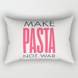 Make pasta not war, food quote, anti war sayings peace quote, funny sentence, kitchen wall art Rectangular Pillow
