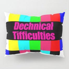 Dechnical Tifficulties Pillow Sham
